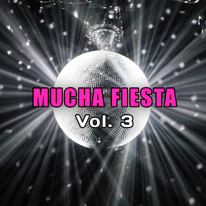Mucha Fiesta Vol. 3