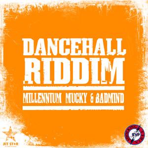 Dancehall Riddim: Millenium Mucky & Badmind