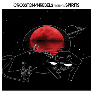 Crosstown Rebels present SPIRITS [Mixed Tracks]