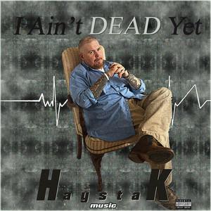 I Ain't Dead Yet - Single