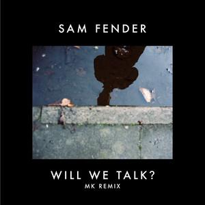 Will We Talk? (MK Remix)