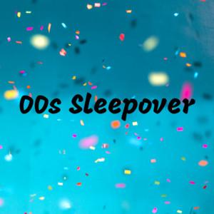 00s Sleepover