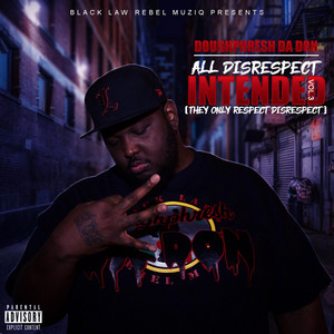 All Disrespect Intended, Vol. 3 (They Only Respect Disrespect)