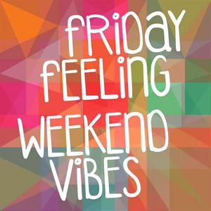 Friday Feeling: Weekend Vibes