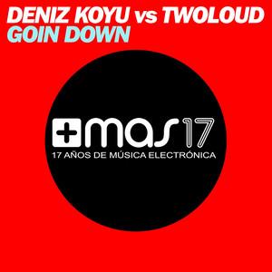 Goin Down (Deniz Koyu vs. Twoloud)