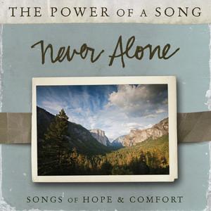 Never Alone: Songs of Hope & Comfort album