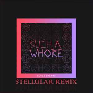Such a Whore (Stellular Remix) cover art