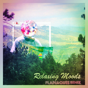 Relaxing Moods (Flapjaques Remix)