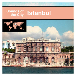 Sounds Of The City - Istanbul