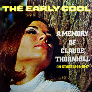 The Early Cool: A Memory of Claude Thornhill album