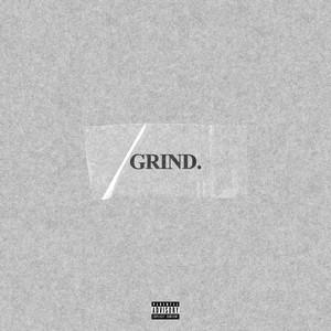 Grind.