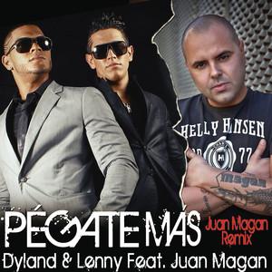 Pégate Más (Juan Magan Remix) (feat. Juan Magán) by Dyland & Lenny, Juan Magán
