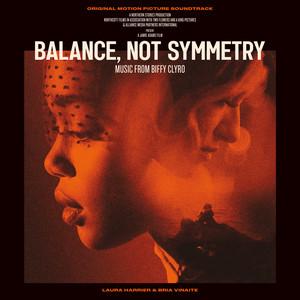 Balance, Not Symmetry  - Biffy Clyro