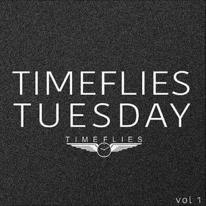Timeflies Tuesday, Vol. 1