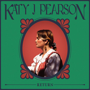 Katy J Pearson  Return :Replay