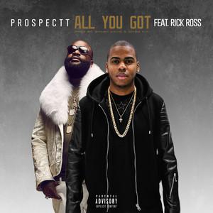 All You Got (feat Rick Ross)