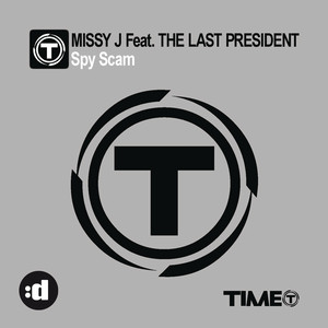 Spy Scam - Simon From Deep Divas Remix by Missy J, The Last President