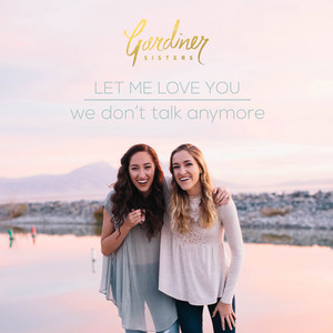 Let Me Love You / We Don't Talk Anymore