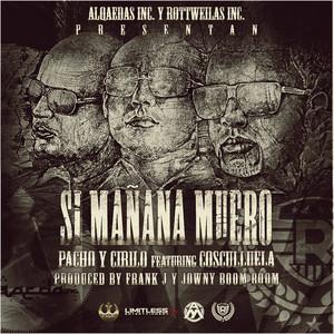 Si Mañana Muero (feat. Cosculluela)