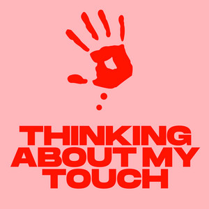 Thinking About My Touch