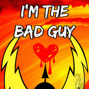 I'm the Bad Guy by Caleb Hyles