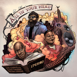 All In Your Head by J.PERIOD, Tiffany Gouché, Dave Chapelle, Black Thought