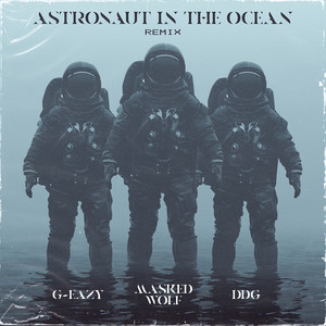 Astronaut In The Ocean (Remix) - G-Eazy & DDG cover art
