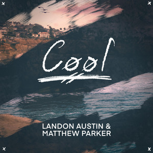 Landon Austin & Matthew Parker – Cool (Studio Acapella)