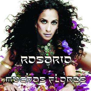 Muchas Flores by Rosario