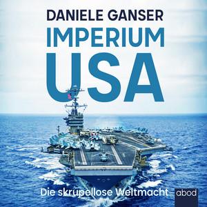 Imperium USA (Die skrupellose Weltmacht) Audiobook