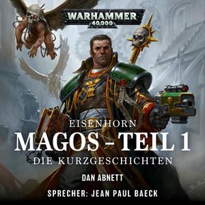 Warhammer 40.000 - Eisenhorn 4: Magos, Teil 1: Die Kurzgeschichten (Ungekürzt) Audiobook