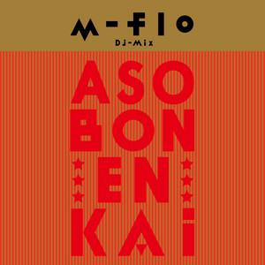 """m-flo DJ MIX """"ASOBON! ENKAI"""" album"""