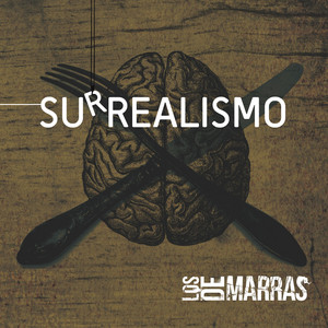 Surrealismo - Los De Marras