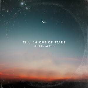 Till I'm Out of Stars
