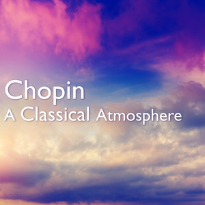 Chopin: A Classical Atmosphere