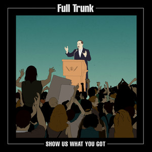 Show Us What You Got - Full Trunk