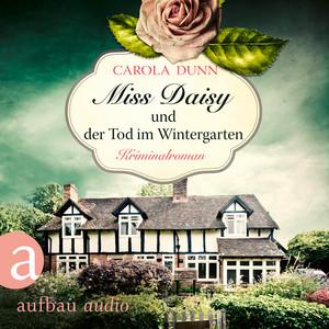 Miss Daisy und der Tod im Wintergarten - Miss Daisy ermittelt, Band 2 (Ungekürzt) Audiobook