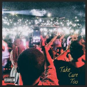 Take Care Too album