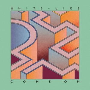 White Lies - Come On