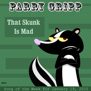 That Skunk Is Mad