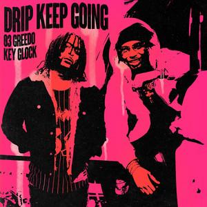 Drip Keep Going (with Key Glock)