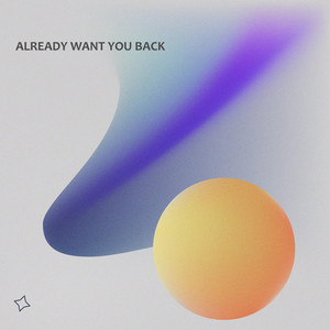Already Want You Back