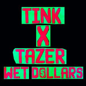 Wet Dollars (feat. Tazer)