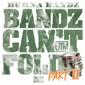 Bandz Can't Fold (Part 2)