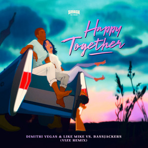 Happy Together (VIZE Remix)