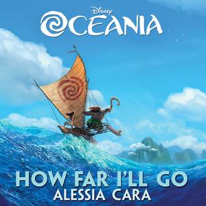 """How Far I'll Go (From """"Oceania"""")"""