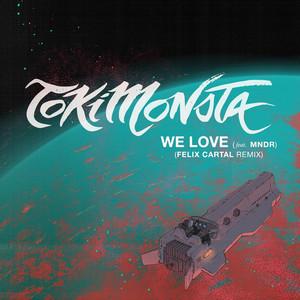 We Love (Felix Cartal Remix)