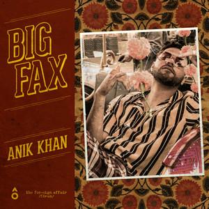 Anik Khan – Big Fax (Studio Acapella)