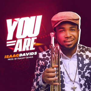 YOU ARE, ISAAC DAVIDS