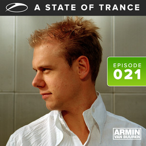 A State Of Trance Episode 021